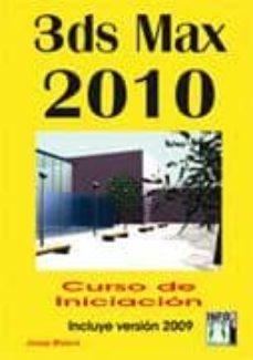Descargar 3DS MAX 2010 CURSO INICIACION gratis pdf - leer online