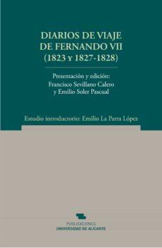 Vinisenzatrucco.it Diarios De Viaje De Fernando Vii (1823 Y 1827-1828) Image