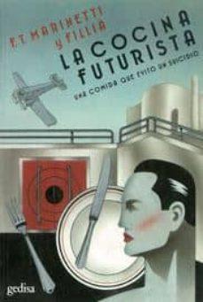 la cocina futurista: una comida que evito un suicidio-f. t. marinetti-9788497848985