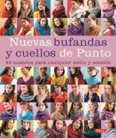 Descarga gratuita de libros digitales en línea. NUEVAS BUFANDAS Y CUELLOS DE PUNTO PDF de  (Literatura española)