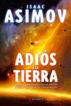 Enlaces de descarga de libros en línea ADIOS A LA TIERRA de ISAAC ASIMOV FB2 CHM DJVU