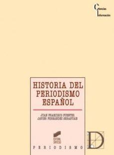 historia del periodismo español (ebook)-juan francisco fuentes aragones-javier fernandez sebastian-9788499581385
