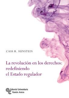 la revolución en los derechos: redefiniendo el estado regulados-cass r. sunstein-9788499612485