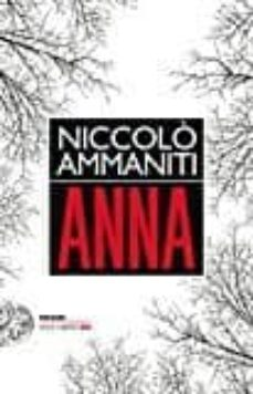Ebooks - audio - descarga gratuita ANNA FB2 PDB iBook de NICCOLO AMMANITI (Literatura española) 9788806234485