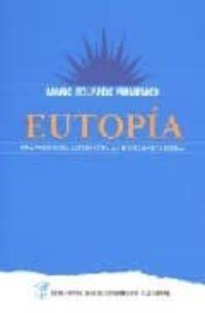 Descargar EUTOPIA: UNA PROPUESTA ALTERNATIVA AL MODELO NEOLIBERAL gratis pdf - leer online