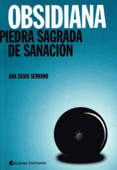 obsidiana: piedra sagrada de sanacion-ana silvia serrano-9789507543685