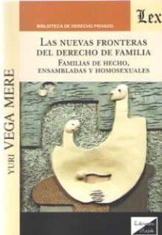 Descargas de libros más vendidas gratis NUEVAS FRONTERAS DEL DERECHO DE FAMILIA, LAS (Spanish Edition)