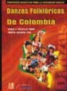 danzas folkloricas de colombia: propuesta didactica para la educa cion basica-dorlly j. argüelles pabon-9789589401385