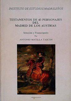 Curiouscongress.es Testamentos De 43 Personajes Del Madrid De Los Austrias Image