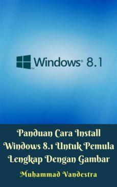 panduan cara install windows 8.1 untuk pemula lengkap dengan gambar (ebook)-9781370993895