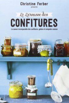 le larousse des confitures : la saveur incomparable des confitures, gelees et compotes maison-christine ferber-9782035895295