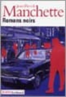 Pdf descargar ebook descargar ROMANS NOIRS CHM FB2 9782070774395 de JEAN-PATRICK MANCHETTE (Spanish Edition)