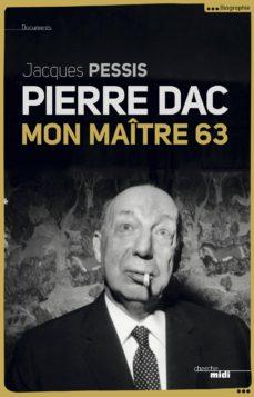 pierre dac, mon maître 63 (ebook)-jacques pessis-9782749135595