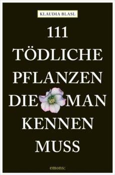 111 tödliche pflanzen, die man kennen muss (ebook)-klaudia blasl-9783960414995