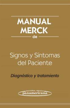 Se descarga online de libros gratis. MANUAL MERCK DE SIGNOS Y SINTOMAS DEL PACIENTE: DIAGNOSTICO Y TRA TAMIENTO de KAPLAN in Spanish PDB RTF