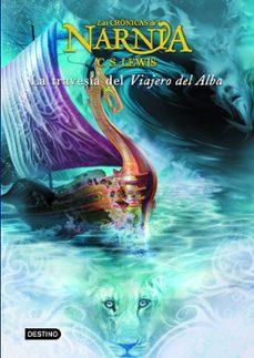 Descargas gratuitas de libros de texto de libros electrónicos LA TRAVESIA DEL VIAJERO DEL ALBA (LAS CRONICAS DE NARNIA) 5 (Spanish Edition)