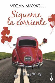 Descargar libro gratis SIGUEME LA CORRIENTE (Spanish Edition) 9788408153795 de MEGAN MAXWELL CHM DJVU iBook
