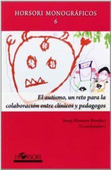 Descargar Ebook para dbms gratis EL AUTISMO, UN RETO PARA LA COLABORACION ENTRE CLINICOS Y PEDAGOG OS 9788415212195 PDF CHM de  (Literatura española)