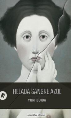 Amazon uk gratis libros de kindle para descargar HELADA SANGRE AZUL de YURI BUIDA