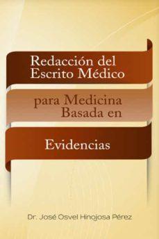 Leer libros gratis en línea sin descargar (I.B.D.) REDACCION DEL ESCRITO MEDICO PARA MEDICINA BASADA EN EVIDENCIAS in Spanish MOBI PDB de JOSE OSVEL HINOJOSA PEREZ