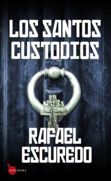 Ebooks gratis descargar en base de datos LOS SANTOS CUSTODIOS (SAGA INSPECTOR SOBRADO 3) 9788416776795 (Literatura española) de RAFAEL ESCUREDO RODRIGUEZ