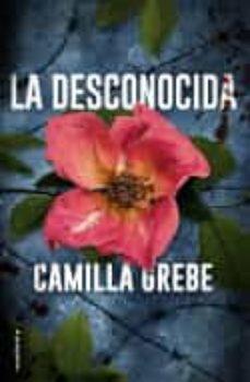 Descarga gratuita de libros de cocina. LA DESCONOCIDA FB2 (Spanish Edition) de CAMILLA GREBE 9788417092795