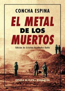 Descargas de libros de Google gratis EL METAL DE LOS MUERTOS en español 9788417146795 de CONCHA ESPINA