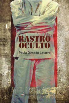 Descargar libros pdf gratis en línea RASTRO OCULTO de PAULA OLMEDO LATORRE (Spanish Edition) 9788417198695