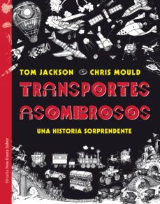 transportes asombrosos-tom jackson-chris mould-9788417454395