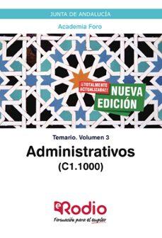Descargas de libros electrónicos gratis en google ADMINISTRATIVOS DE LA JUNTA DE ANDALUCÍA (C1.1000). TEMARIO VOLUM EN 3. de ACADEMIA FORO (Spanish Edition)