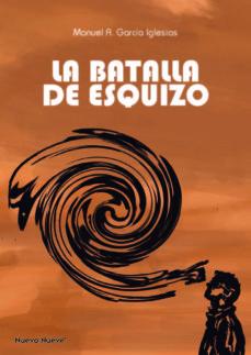Descargas gratuitas de libro LA BATALLA DE ESQUIZO
