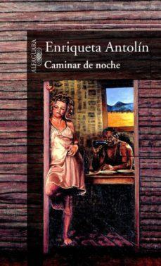 Resultado de imagen para CAMINAR DE NOCHE libro enrique antolín