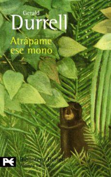 Biblioteca génesis ATRAPAME ESE MONO 9788420663395 de GERALD DURRELL