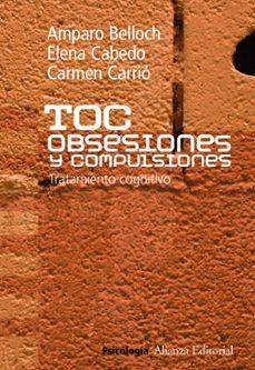 Descargar TOC. OBSESIONES Y COMPULSIONES. TRATAMIENTO COGNITIVO DEL TRASTOR NO OBSESIVO COMPULSIVO gratis pdf - leer online