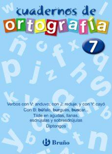 cuadernos de ortografia nº 7-francisco galera noguera-ezequiel campos pareja-9788421643495