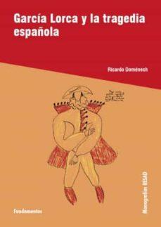 Descargar libro electrónico para kindle gratis GARCIA LORCA Y LA TRAGEDIA ESPAÑOLA 9788424511395 de RICARDO DOMENECH