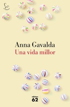 una vida millor-anna gavalda-9788429775495
