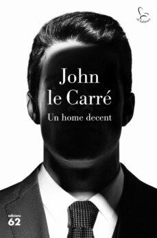 Dominio público de descargas gratuitas de libros. UN HOME DECENT in Spanish de JOHN LE CARRE