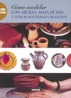 Descargas de libros electrónicos gratis para mp3 MODELAR ARCILLA, MASA DE PAN Y OTROS MATERIALES BLANDOS  in Spanish