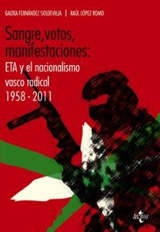 sangre, votos, manifestaciones: eta y el nacionalismo vasco radic al 1958-2011-gaizka fernandez soldevilla-9788430954995