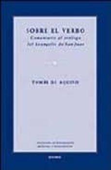 sobre el verbo: comentario al prologo del evangelio de san juan-tomas de aquino-9788431323295