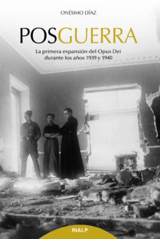 posguerra: la primera expansion del opus dei durante los años 1939 y 1940-9788432150395