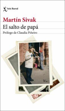 Descarga gratuita de libros aduio EL SALTO DE PAPA de MARTIN SIVAK (Literatura española) PDF PDB MOBI 9788432234095
