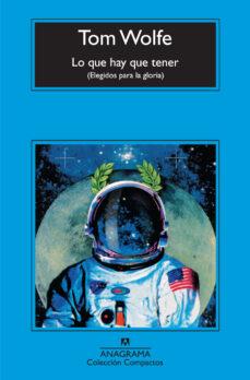 Descargar libros electrónicos y pdf LO QUE HAY QUE TENER: ELEGIDOS PARA LA GLORIA de TOM WOLFE 9788433973795 (Literatura española)