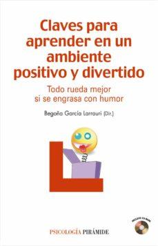 claves para aprender en un ambiente positivo y divertido: todo ru eda mejor si se engrasa con humor (incluye cd)-begoña garcia larrauri-9788436823295