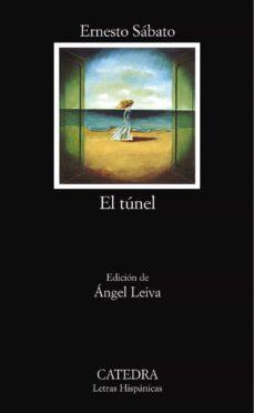 Descarga gratuita de libros chetan bhagat en pdf. EL TUNEL (19ª ED.)  de ERNESTO SABATO in Spanish 9788437600895