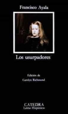 los usurpadores (4ª ed.)-francisco ayala-9788437610795