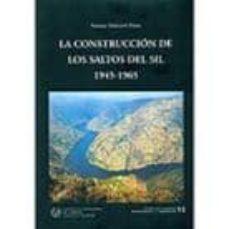 Upgrade6a.es La Construccion De Los Saltos Del Sil (1945-1965) Image