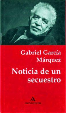 NOTICIAS DE UN SECUESTRO | GABRIEL GARCIA MARQUEZ