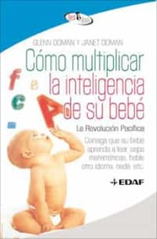 como multiplicar la inteligencia de su bebe-glenn doman-9788441421295